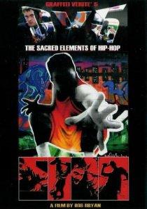 «Graffiti Verité 5: The Sacred Elements of Hip-Hop»
