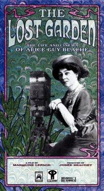 «Le jardin oublié: La vie et l'oeuvre d'Alice Guy-Blaché»
