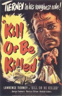 «Убей или будь убитым»