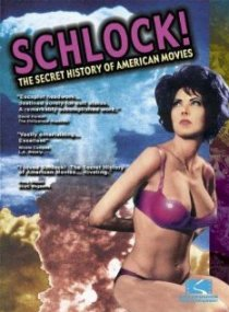 «Schlock! The Secret History of American Movies»