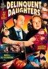 Постер «Delinquent Daughters»