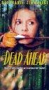 Постер «Dead Ahead»