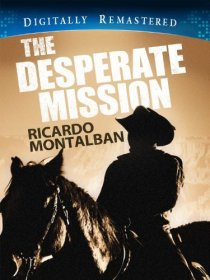 «The Desperate Mission»