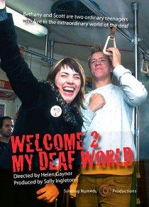 «Welcome 2 My Deaf World»