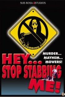 «Hey, Stop Stabbing Me!»