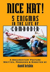 «Nice Hat! 5 Enigmas in the Life of Cambodia»