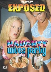 «Playboy Exposed: Naughty Wives Party»