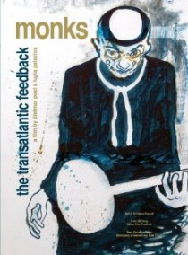 «Monks - The Transatlantic Feedback»