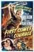 Постер «Сначала приходит мужество»
