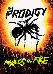 «The Prodigy: World's on Fire»