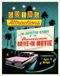 «Going Attractions: The Definitive Story of the American Drive-in Movie»