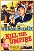 Постер «Kill the Umpire»